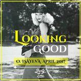 O. ISAYEVA - Looking Good ( April 2017)
