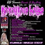 DJ Femmie Presents A DAY PARTY DO YOU LOVE HOUSE VOL. 19 THE REVIVAL