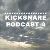 Kicksnare Podcast 4 - by Light Monday and friends