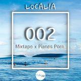 Mixtape 002 x Planes Porn l LOCAL!A
