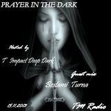 Bestami Turna - Prayer In The Dark (TM Radio Guest Mix)