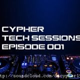 Cypher Tech Sessions Episode 001