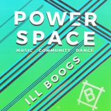 POWER SPACE 11: ILL BOOGS