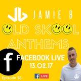 Jamie B's Live Old Skool Anthems On Facebook Live 13.02.17