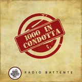 Radio Battente - 1000 in Condotta - 10/03/2014