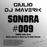 SONORA - Episode #009 - Radio Show by Giulio Dj Maverik
