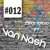 Zer0Radio [EXTENDED LIST] by VanNash! #012 *05/12/2014