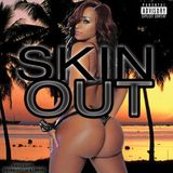 DJ Darryl Presents...... 'Skin Out' (RAW) (FOR PROMOTIONAL USE ONLY)