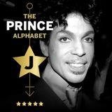 The Prince Alphabet: J