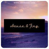 HOUSE & TING - Exclusive Mixcloud Podcast 001 - Ashman__Dj