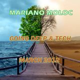 Mariano Moloc - 'Going Deep & Tech' (March 2012 Mix)