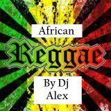 African Reggae Mix by Dj Alex