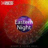 DJ DMITRY KOZLOV - EASTERN NIGHT vol.2 (ETHNO & ETHNO DEEP)
