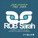 DJ ROB Sarah - FREE JOVEM (JAM SESSIONS)