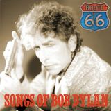 Route 66 Show 10 ''Songs of Bob Dylan'