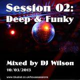 2013-03-04 Session 02: Deep n Funky