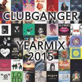 Clubganger - Yearmix 2015 (Charts, Pop & Lieblingslieder)