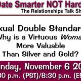 Double Standards- The VIrtuous Woman's Perceived Value