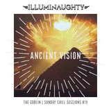 The Goblin Sunday Chill Sessions #19 - ANCIENT VISION - 27.08.2017