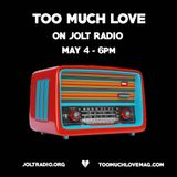 Too Much Love Radio on Jolt Radio Ft. 3 Teeth