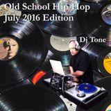 OLD SCHOOL HIP HOP JULY 2016 EDITION