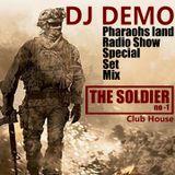 DJ DEMO - Pharaohs land radio show ( THE SOLDIER ) special set mix 2016