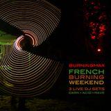 Burningmax Live @ French Burning Weekend 2013 :: Dark / Acid / Rave