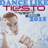 DANCE LIKE TIESTO 2015 - get get down