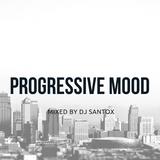 Dj Santox - Progressive Mood #004