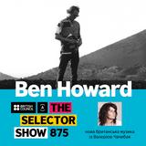 The Selector (Show 875 Ukrainian version) w/ Ben Howard