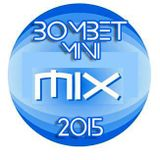 Bombet Mini Mix 2015