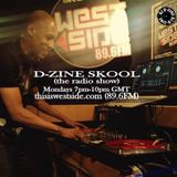 DJ D-Zine presents D-ZINE SKOOL (the radio show) (air date - Monday 05 JUNE '17)