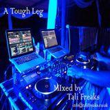 """A Tough Leg - mixed by """"Tali Freaks"""""""