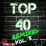 TOP 40 REMIXED VOL. 5