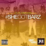 Da Infamous Dj E-Boogie presents #SheGotBarz