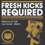 Fresh Kicks Required - DJ DSK & Mystro - 2012