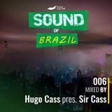 Sound Of Brazil - #6 (By Hugo Cass pres. Sir Cass)