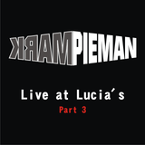 Mark Pieman - Live at Lucia's Part 3