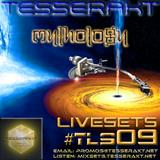 TESSERAKT LIVESETS 09 pres. MYTHOLOGY