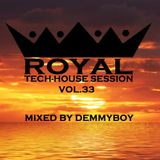 Royal Tech-House Session Vol.33 - Mixed by Demmyboy