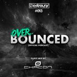 Destroy3r - Over Bounced #013 [Feat. Chacon]