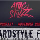 Attic & Stylzz Freestyle podcast - November 2016 - Hardstyle FM