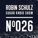 Robin Schulz | Sugar Radio 026