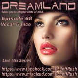 Dreamland Episode 68, December 13th, 2017, Beautiful Vocal Trance- New & Recent