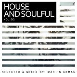 House & Soulful Vol 01 Selected & Mixed By Martin Armas