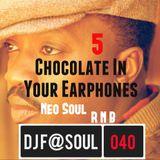 ChocolateInYourEarphones Vol05 (Neo Soul and R'N'B)