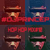 DJ PRINCE P HIP-HOP MIX #10(Dirty)(Drop)