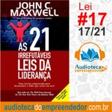 Nº17 A LEI DAS PRIORIDADE- As 21 Irrefutáveis Leis da Liderança - John C. Maxwell
