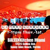 DJ MARK GORBULEW - SATURDAY NIGHT LIVE @BALEENkitchen MIAMI - July 13, 2019