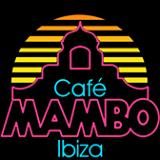 Café Mambo Ibiza - 6th Jan - Downtempo but still HOT!